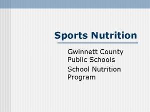 Sports Nutrition Gwinnett County Public Schools School Nutrition