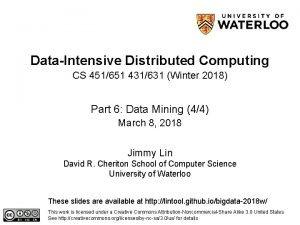 DataIntensive Distributed Computing CS 451651 431631 Winter 2018