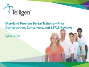 Maryland Provider Portal Training Prior Authorization Concurrent and