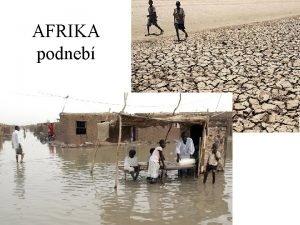 AFRIKA podneb Afrika je nejteplej svtadl tm cel