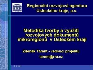 Regionln rozvojov agentura steckho kraje a s Metodika
