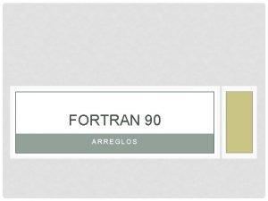 FORTRAN 90 ARREGLOS EL ATRIBUTO DIMENSION Fortran 90
