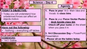Science Day 4 Agenda TODAYS OBJECTIVE Today you