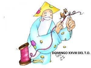DOMINGO XXVIII DEL T O CANTO DE ENTRADA