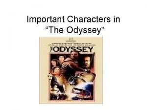Important Characters in The Odyssey The Odyssey The