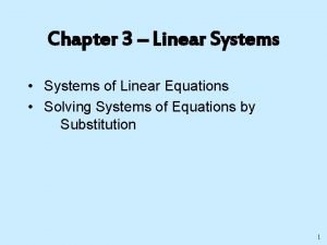 Chapter 3 Linear Systems Systems of Linear Equations