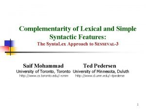 Complementarity of Lexical and Simple Syntactic Features The