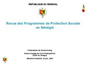 REPUBLIQUE DU SENEGAL Revue des Programmes de Protection