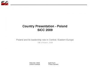 Country Presentation Poland SICC 2009 Poland its leadership