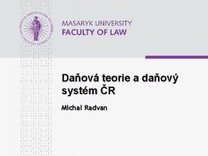 Daov teorie a daov systm R Michal Radvan