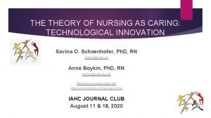 THE THEORY OF NURSING AS CARING TECHNOLOGICAL INNOVATION