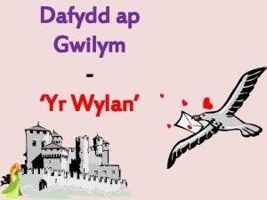 Dafydd ap Gwilym Yr Wylan Amcanion Erbyn diwedd