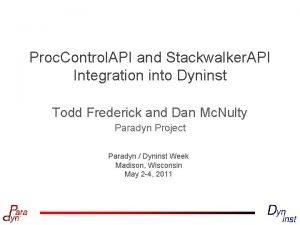 Proc Control API and Stackwalker API Integration into