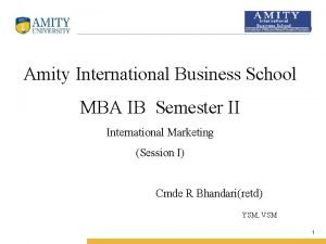 Name of Institution Amity International Business School MBA