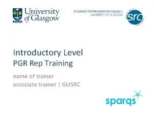 Introductory Level PGR Rep Training name of trainer