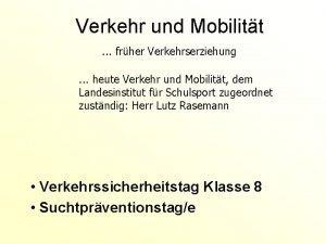 Verkehr und Mobilitt frher Verkehrserziehung heute Verkehr und