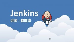 Jenkins Jenkins is an automation engine with an