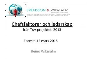 Chefsfaktorer och ledarskap frn Tuvprojektet 2013 Foresta 12