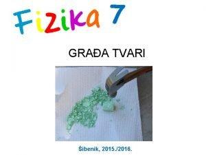 7 GRAA TVARI ibenik 2015 2016 Tijela su