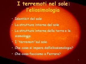 I terremoti nel sole leliosimologia Identikit del sole