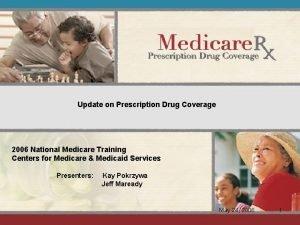 Update on Prescription Drug Coverage 2006 National Medicare