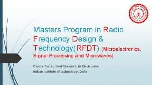 Masters Program in Radio Frequency Design TechnologyRFDT Microelectronics