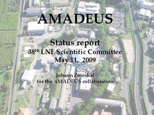 AMADEUS Status report 38 th LNF Scientific Committee