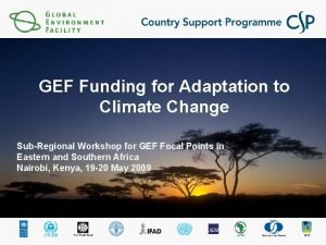 GEF Funding for Adaptation to Climate Change SubRegional