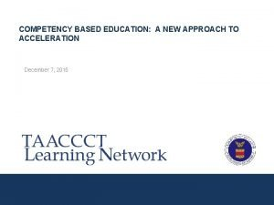COMPETENCY BASED EDUCATION A NEW APPROACH TO ACCELERATION