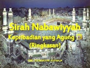 Sirah Nabawiyyah Kepribadian yang Agung Ringkasan IQRO FOUNDATION