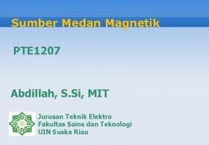 Sumber Medan Magnetik PTE 1207 Abdillah S Si