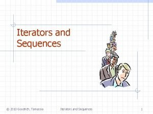 Iterators and Sequences 2010 Goodrich Tamassia Iterators and