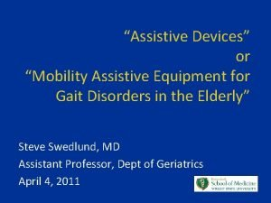 Assistive Devices or Mobility Assistive Equipment for Gait