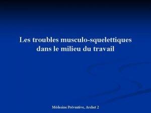 Les troubles musculosquelettiques dans le milieu du travail