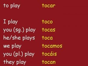 to play tocar I play you sg play