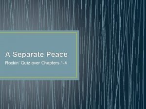 A Separate Peace Rockin Quiz over Chapters 1