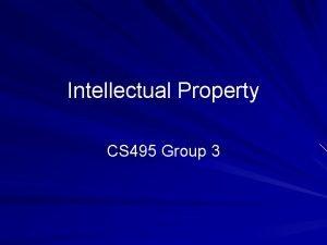 Intellectual Property CS 495 Group 3 Intellectual Property