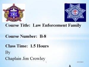 Course Title Law Enforcement Family Course Number B8