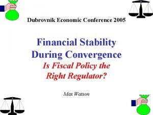 Dubrovnik Economic Conference 2005 Financial Stability During Convergence