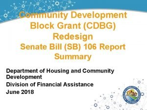 Community Development Block Grant CDBG Redesign Senate Bill