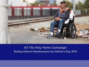 All The Way Home Campaign Ending Veteran Homelessness