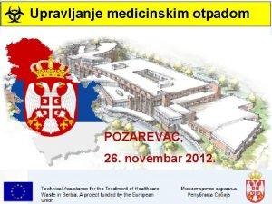 Upravljanje medicinskim otpadom POAREVAC 26 novembar 2012 Upravljanje