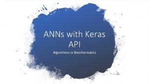ANNs with Keras API Algorithms in Bioinformatics Ph