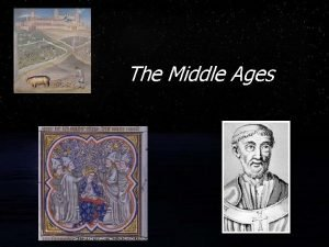 The Middle Ages The Middle Ages FAfter the