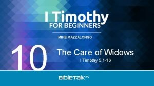 10 MIKE MAZZALONGO The Care of Widows I