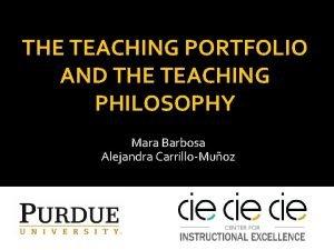 THE TEACHING PORTFOLIO AND THE TEACHING PHILOSOPHY Mara