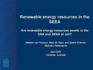 Renewable energy resources in the SEEA Are renewable