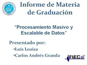 Informe de Materia de Graduacin Procesamiento Masivo y