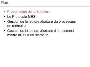 Plan Prsentation de la Solution Le Protocole MESI