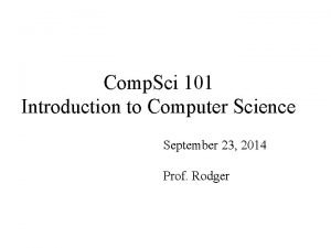 Comp Sci 101 Introduction to Computer Science September